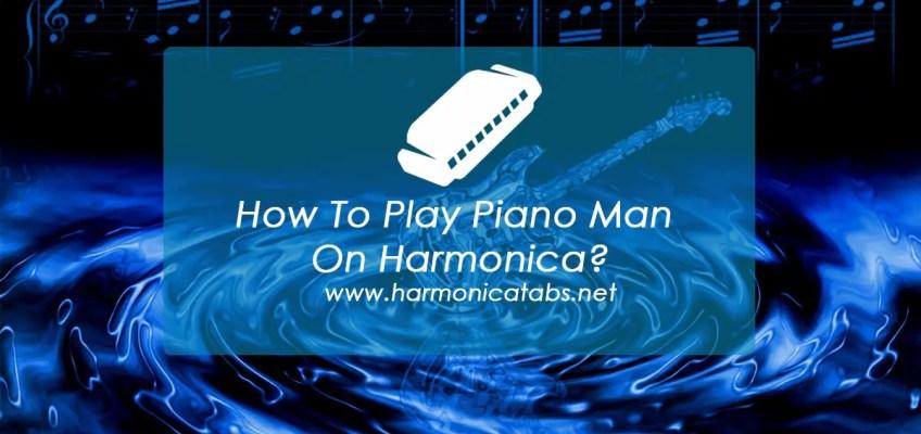 How To Play Piano Man On Harmonica?