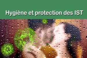 Hygiène et protection contre les IST