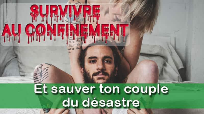 Réussir à faire survivre ton couple au confinement