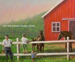 Kids-and-Grandpa-Feeding-Horses-in-Paddock-by-Barn-Kris-Taylor-Art copy