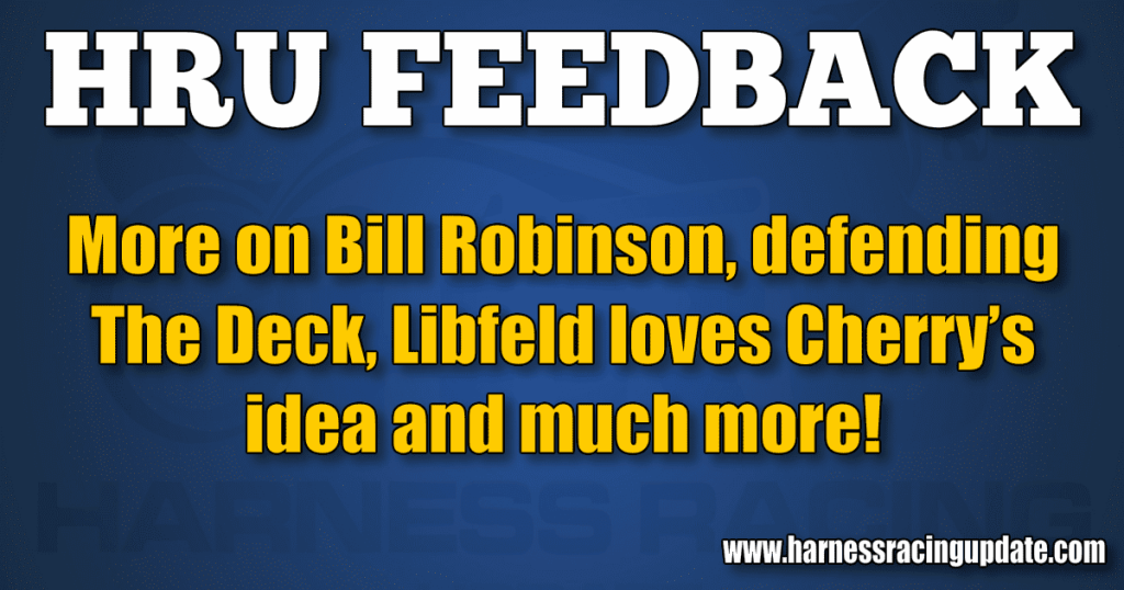 More on Bill Robinson, defending The Deck, Libfeld loves Cherry's idea and much more!
