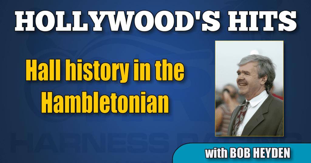 Hall history in the Hambletonian