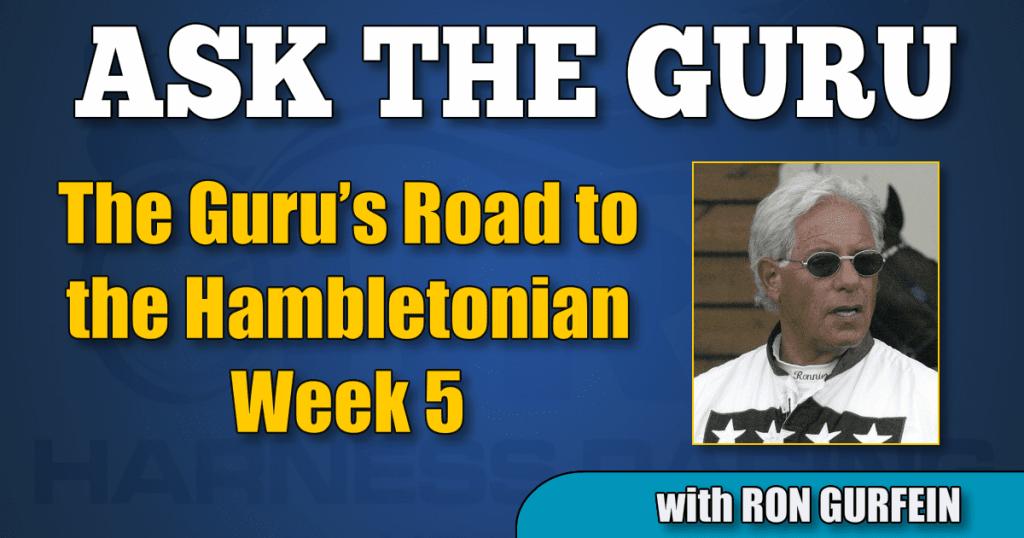 The Guru's Road to the Hambletonian - Week 5