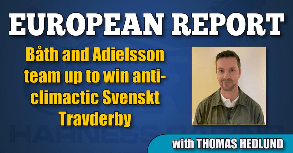 Båth and Adielsson team up to win anti-climactic Svenskt Travderby