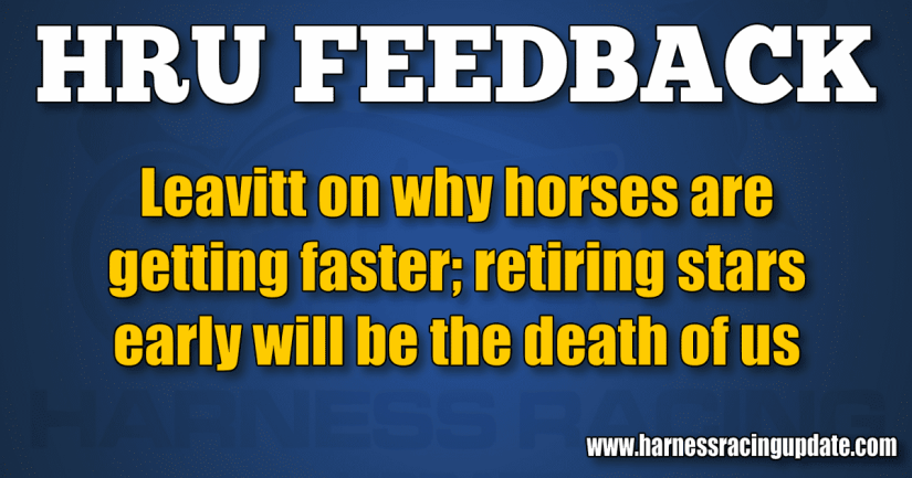 Leavitt on why horses are getting faster; retiring stars early will be the death of us