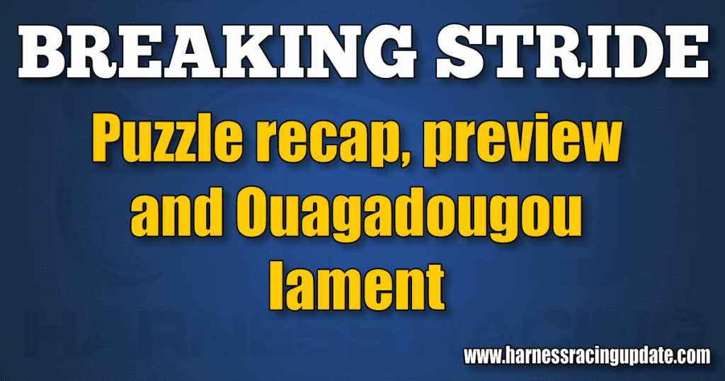 Puzzle recap, preview and Ouagadougou lament