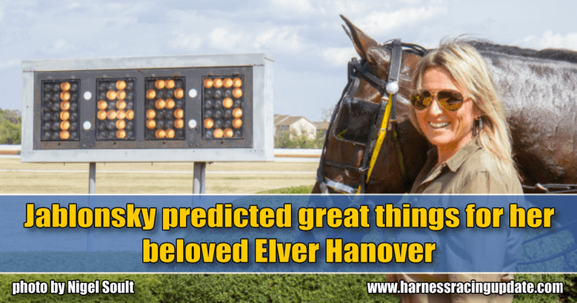 Jablonsky predicted great things for her beloved Elver Hanover
