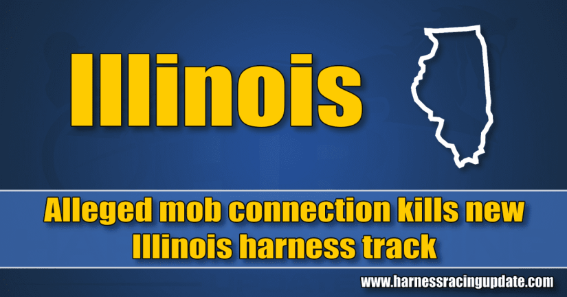 Alleged mob connection kills new Illinois harness track