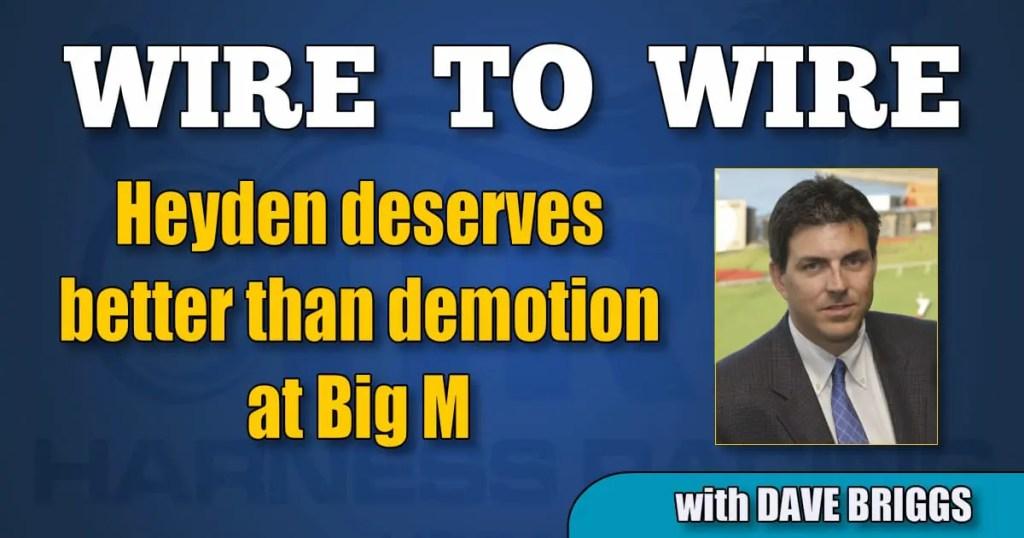 Heyden deserves better than demotion at Big M