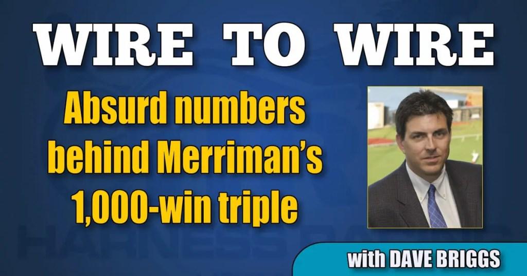 Absurd numbers behind Merriman's 1,000-win triple