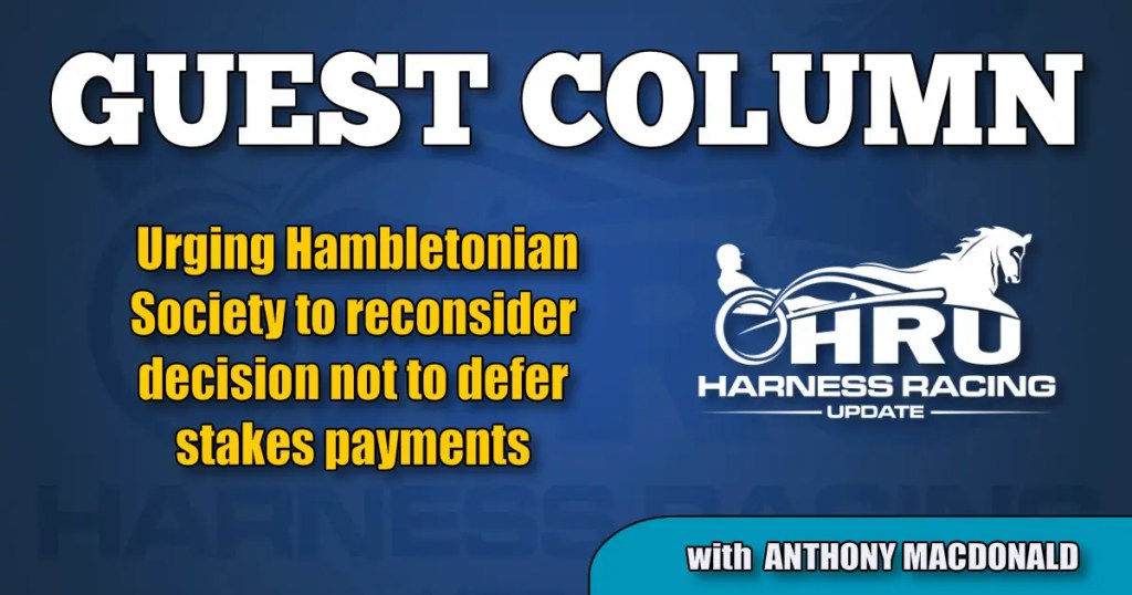 Urging Hambletonian Society to reconsider decision not to defer stakes payments