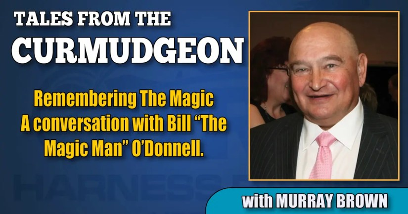 """Remembering The Magic A conversation with Bill """"The Magic Man"""" O'Donnell."""