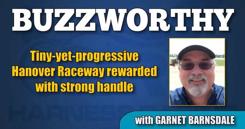 Tiny-yet-progressive Hanover Raceway rewarded with strong handle