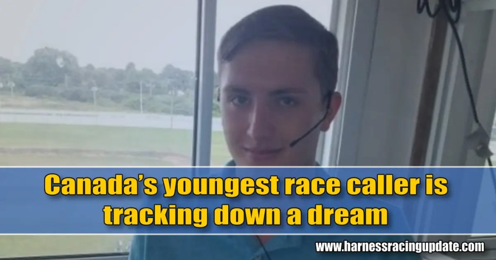 Canada's youngest race caller is tracking down a dream
