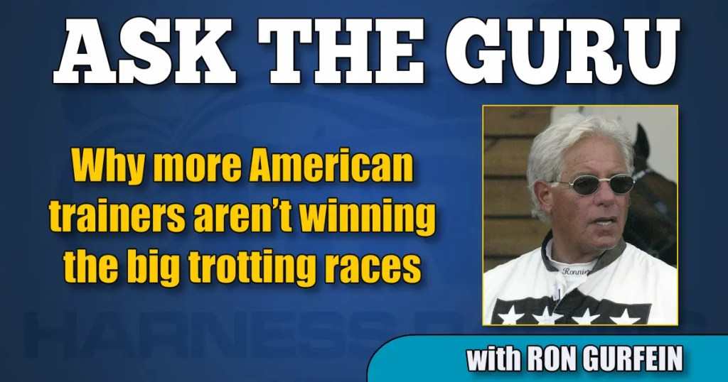 Why more American trainers aren't winning the big trotting races