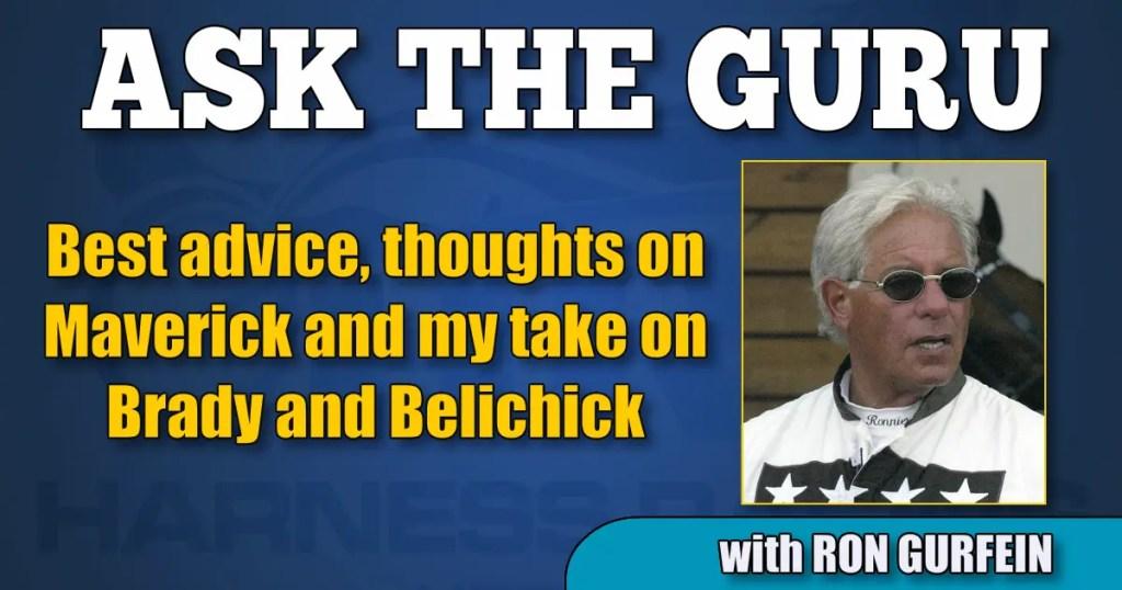 Best advice, thoughts on Maverick and my take on Brady and Belichick