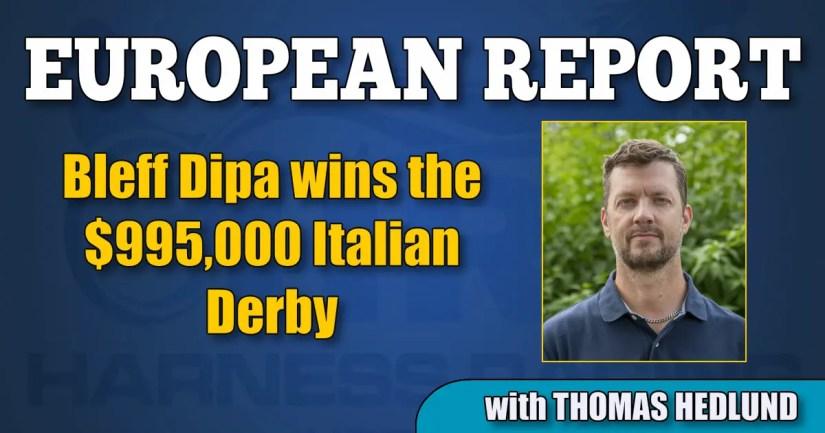Bleff Dipa wins the $995,000 Italian Derby