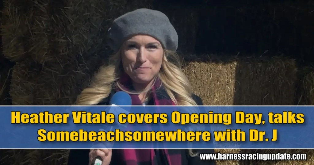 Heather Vitale covers Opening Day, talks Somebeachsomewhere with Dr. J
