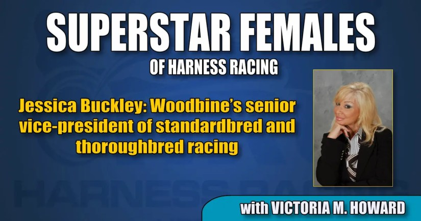Jessica Buckley –  Woodbine's senior vice-president of standardbred and thoroughbred racing