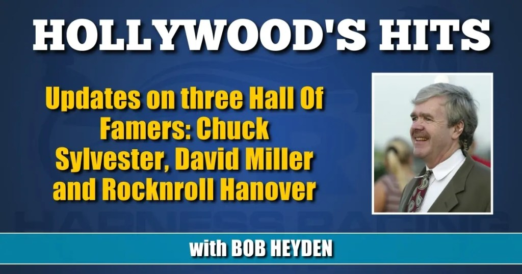Updates on three Hall Of Famers: Chuck Sylvester, David Miller and Rocknroll Hanover