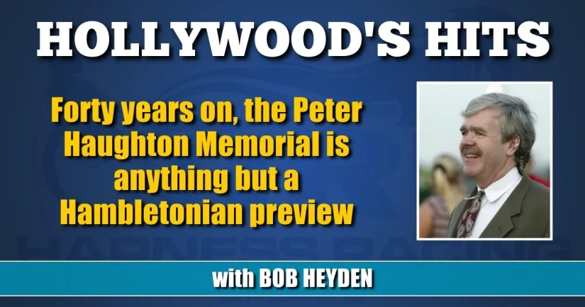 Forty years on, the Peter Haughton Memorial is anything but a Hambletonian preview