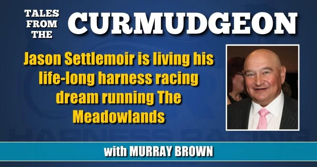 Jason Settlemoir is living his life-long harness racing dream running The Meadowlands