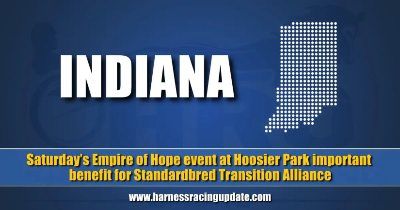 Saturday's Empire of Hope event at Hoosier Park important benefit for Standardbred Transition Alliance