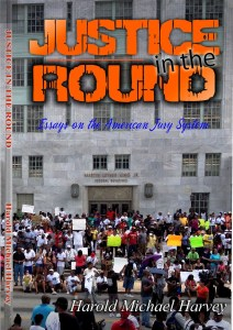 Justice in the Round, by Harold Michael Harvey, the author of the legal thriller Paper Puzzle is due out April 4, 2015. Photo Credits: Harold Michael Harvey