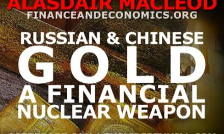 Is The Russian and Chinese Gold Purchases Fortelling of A Financial Armageddon? An Interview with Alasdair Macleod