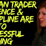 Trader Lily Mats: Patience & Discipline are Key to Successful Trading