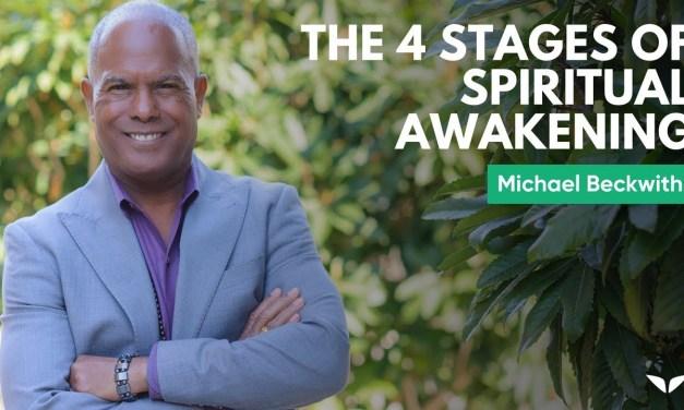 The 4 Stages Of Spiritual Awakening by Michael Bernard Beckwith
