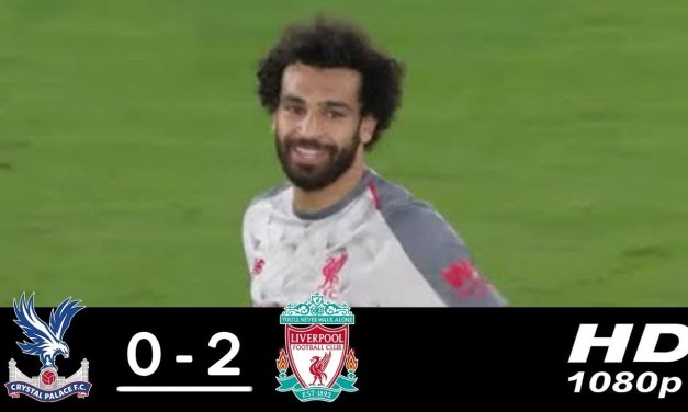 #LFC. Crystal Palace vs Liverpool 0-2 All Goals & Highlights