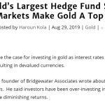 Head Of World's Largest Hedge Fund Says 'Paradigm Shift' In Markets Make Gold A Top Investment