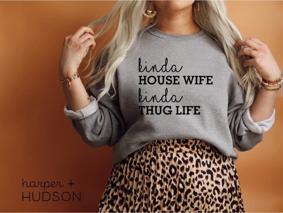 Kinda Housewife Kinda Thug Life