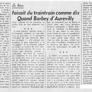 «Quand Barbey d'Aurevilly faisait du traintrain comme dix»