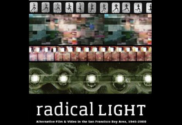 Radical Light: Alternative Film and Video in the San Francisco Bay Area