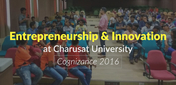 Entrepreneurship & Innovation at Charusat University: Cognizance