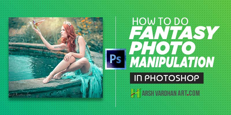 Fantasy Photo Manipulation Photoshop CC Tutorial-English