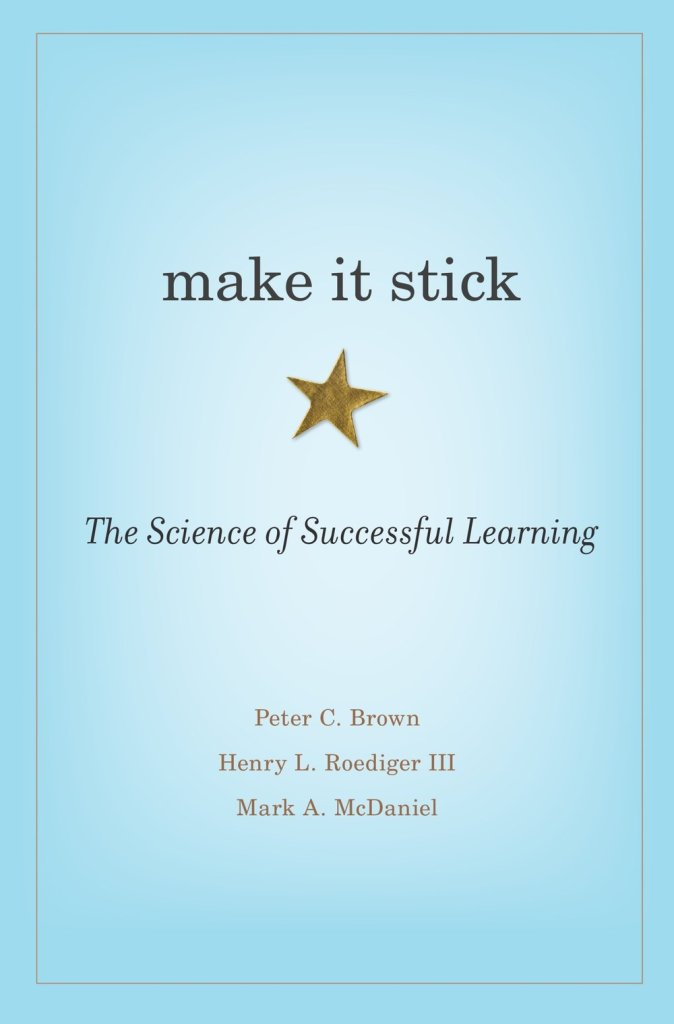 "cover of ""Make it Stick: The Science of Successful Learning"""