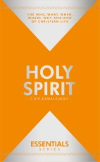 ESSENTIALS: Holy Spirit – Chip Kawalsingh