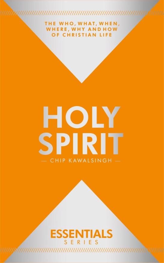 ESSENTIALS: Holy Spirit – Chip Kawalsingh