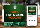 Wild Fish and Game Podcast News