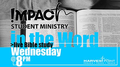 Impact Student Ministry Wed Bible Study