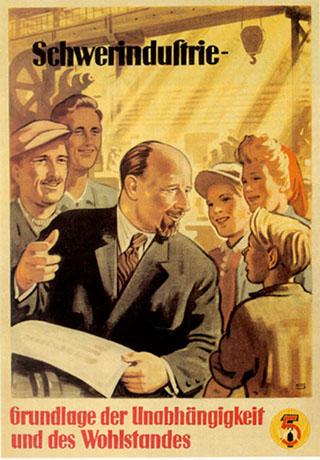 Bild: Werbeplakat der Ära Ulbricht in der DDR aus dem Jahre 1952. Schwerindustrie - Grundlage der Unabhängigkeit und des Wohlstandes. Die Produktion von Konsumgütern wurde allerdings total vernachlässigt. Dieses Bild ist gemeinfrei, weil seine urheberrechtliche Schutzfrist abgelaufen ist.
