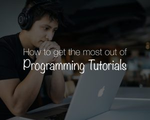 How to get the most out of programming tutorials