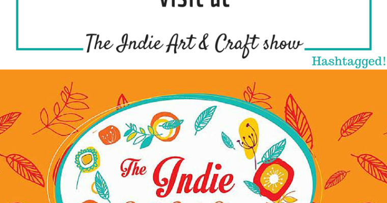 8 Crafters/Artists you must visit at the Indie Art & Craft show!