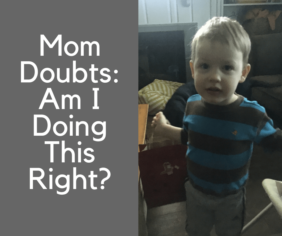 Mom Doubts: Am I Doing This Right?