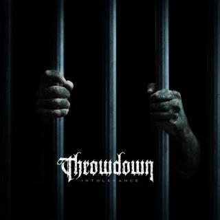 """News Added Dec 08, 2013 Legendary Southern California metal act, THROWDOWN, are set to release Intolerance on January 21, 2014. The new LP will be their first since Deathless was released back in 2009. Frontman Dave Peters weighs in on the announcement: """"Completing this record felt great in so many respects, most important of which […]"""