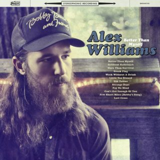 """News Added Aug 01, 2017 """"Better Than Myself"""" is the forthcoming debut studio album from country music artist Alex Williams, currently slated to be released August 11th, 2017, through Big Machine Label Group. Submitted By RTJ Source itun.es Track list: Added Aug 01, 2017 BETTER THAN MYSELF Track List: 1. Better Than Myself 2. Hellbent […]"""