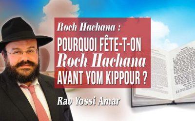 Roch Hachana: Comment se fait-il que Roch Hachana se fête avant Yom Kippour?